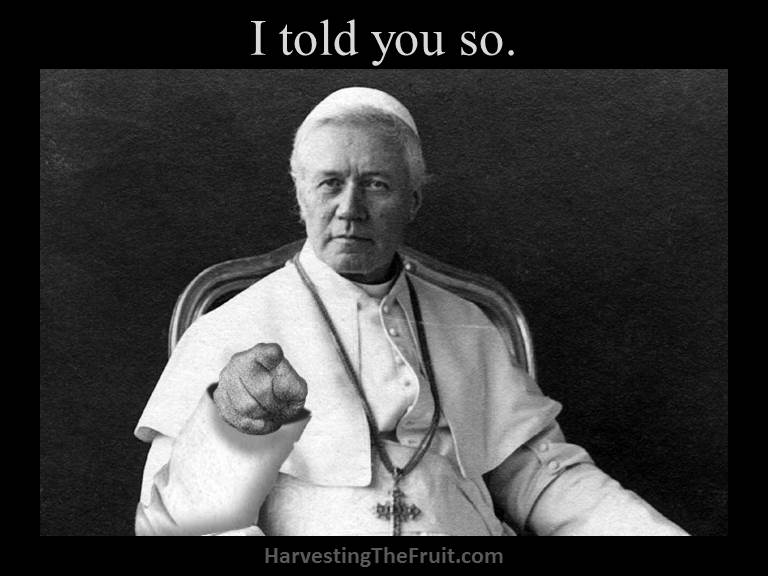 Pius X - I told you so