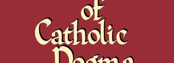 Fundamentals of Catholic Dogma